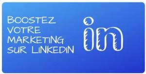 boostez votre marketing Linkedin